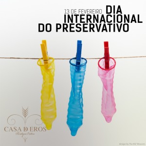 1402 Casa de Eros | Dia internacional do Preservativo post